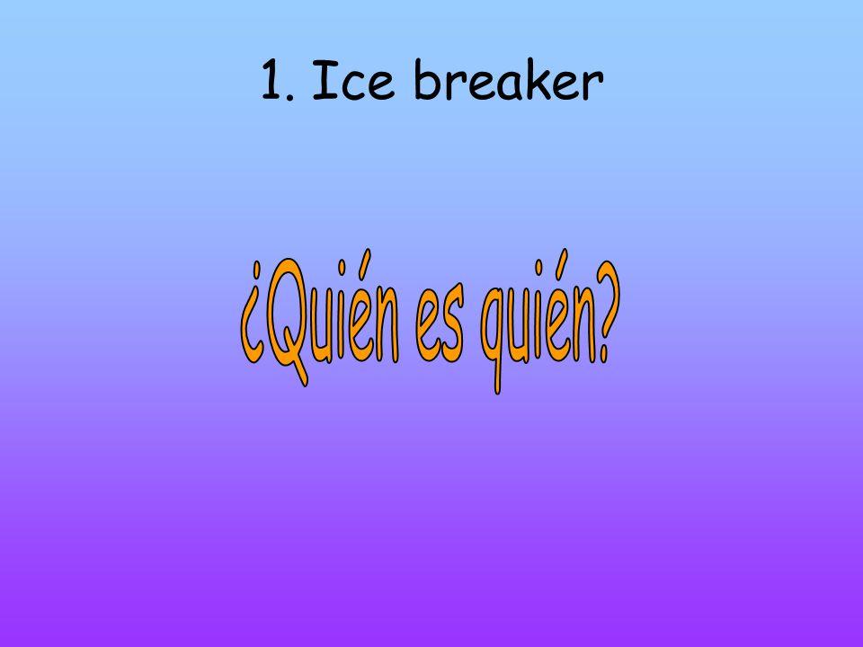 1. Ice breaker ¿Quién es quién