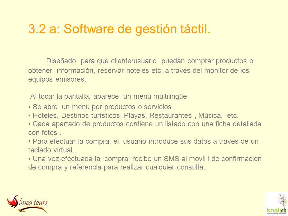 3.2 a: Software de gestión táctil.
