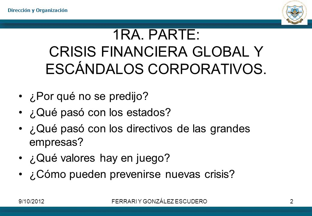 1RA. PARTE: CRISIS FINANCIERA GLOBAL Y ESCÁNDALOS CORPORATIVOS.