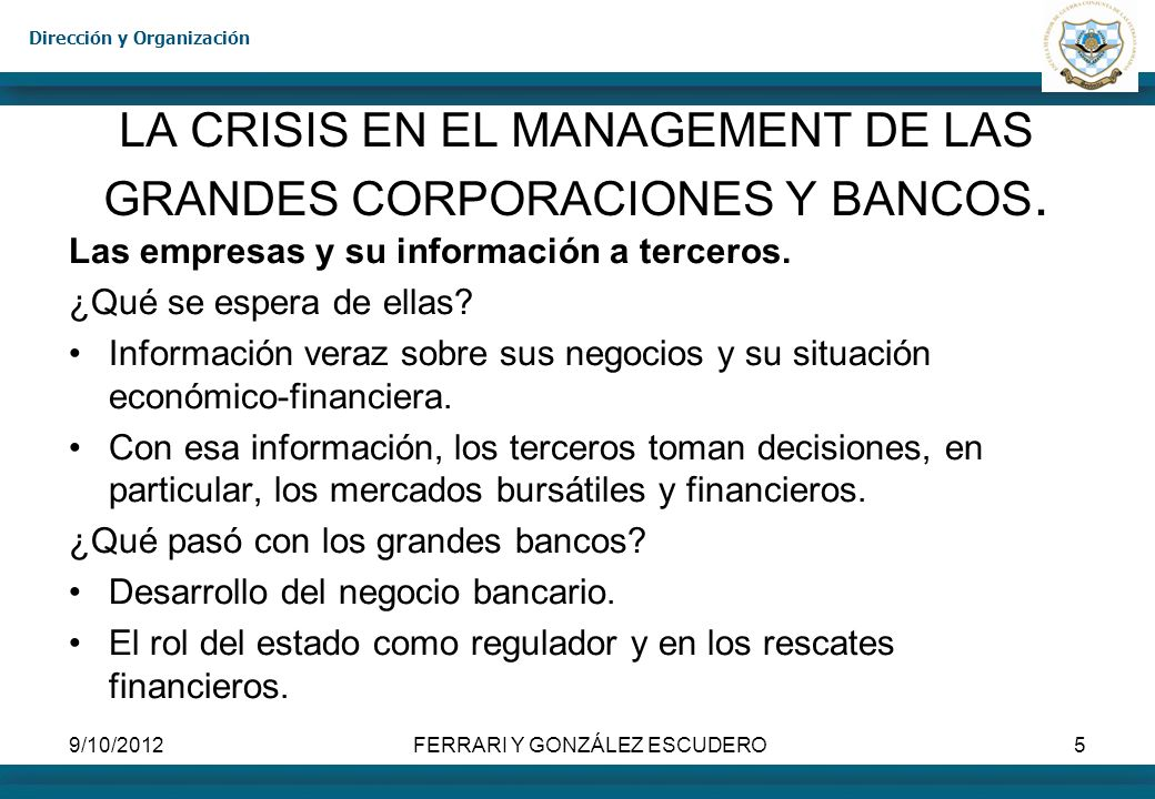 LA CRISIS EN EL MANAGEMENT DE LAS GRANDES CORPORACIONES Y BANCOS.