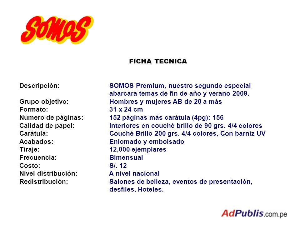 FICHA TECNICA Descripción: SOMOS Premium, nuestro segundo especial. abarcara temas de fin de año y verano 2009.