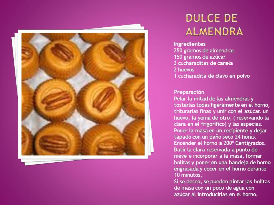 Dulce de almendra Ingredientes 250 gramos de almendras