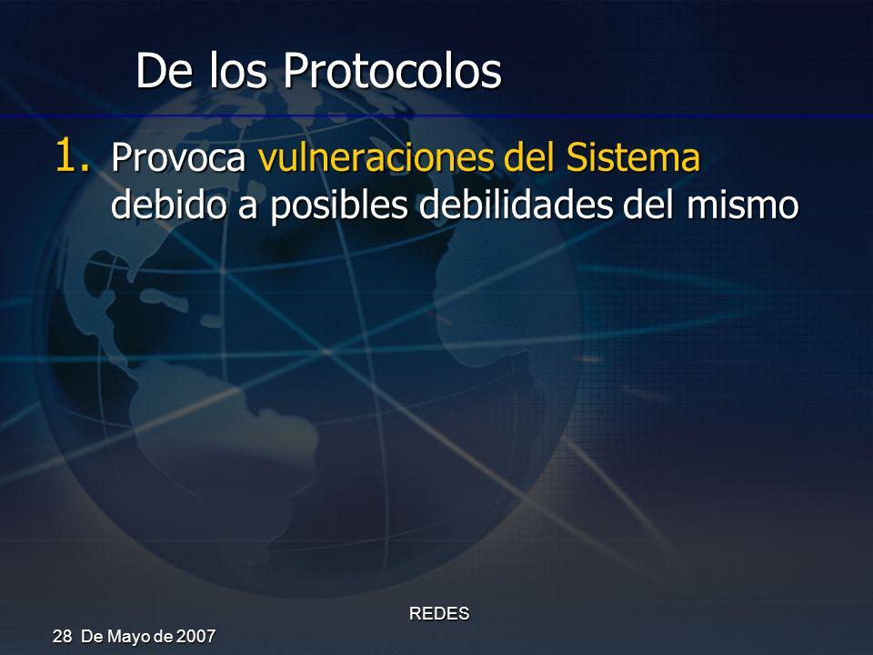 De los Protocolos Provoca vulneraciones del Sistema debido a posibles debilidades del mismo. 28 De Mayo de 2007.