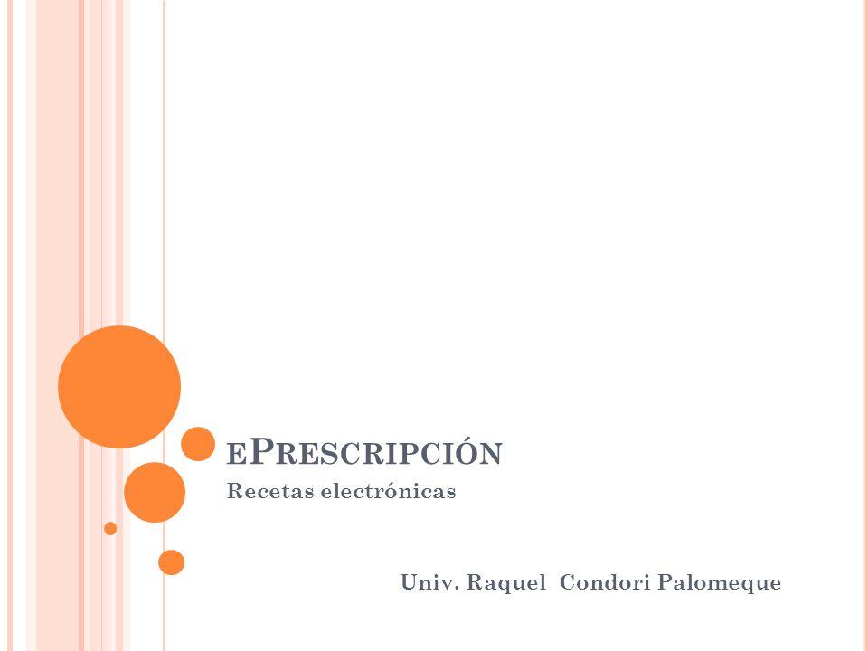 Recetas electrónicas Univ. Raquel Condori Palomeque