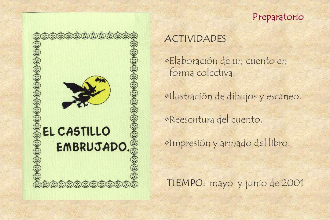Preparatorio ACTIVIDADES. Elaboración de un cuento en. forma colectiva. Ilustración de dibujos y escaneo.