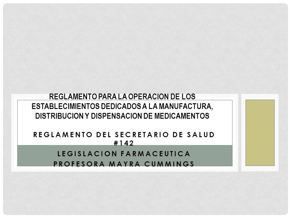 Reglamento para la operacion de los establecimientos dedicados a la manufactura, distribucion y dispensacion de medicamentos