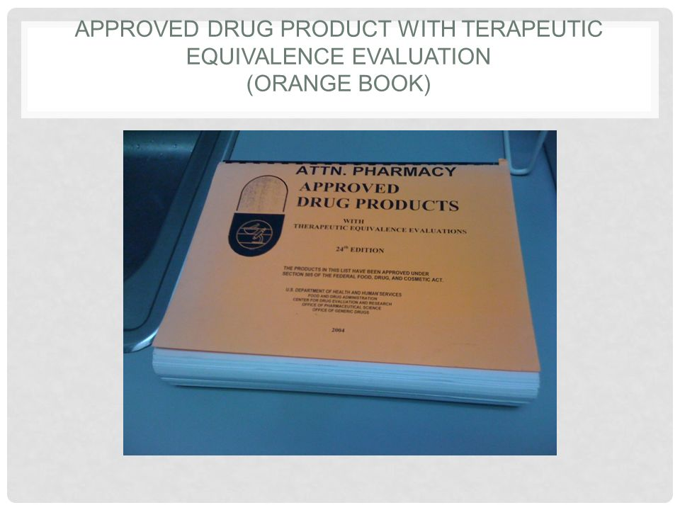 Approved Drug Product with Terapeutic Equivalence Evaluation (Orange Book)