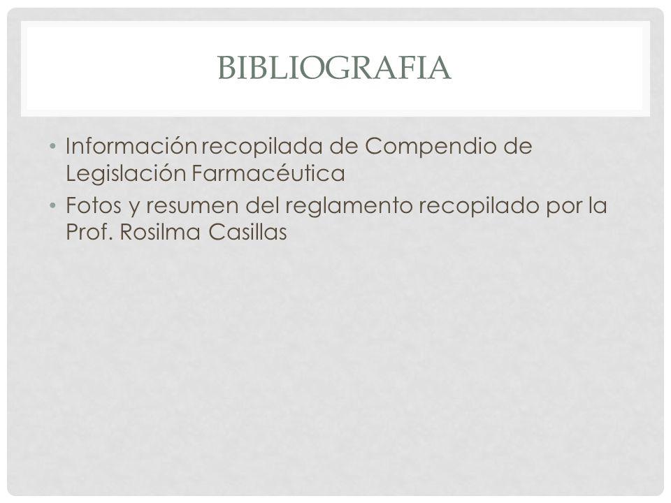 Bibliografia Información recopilada de Compendio de Legislación Farmacéutica.