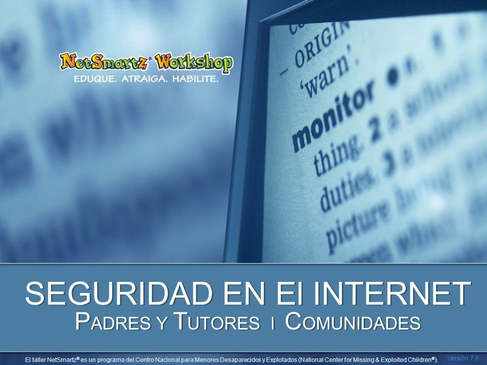 SEGURIDAD EN El INTERNET PADRES Y TUTORES l COMUNIDADES
