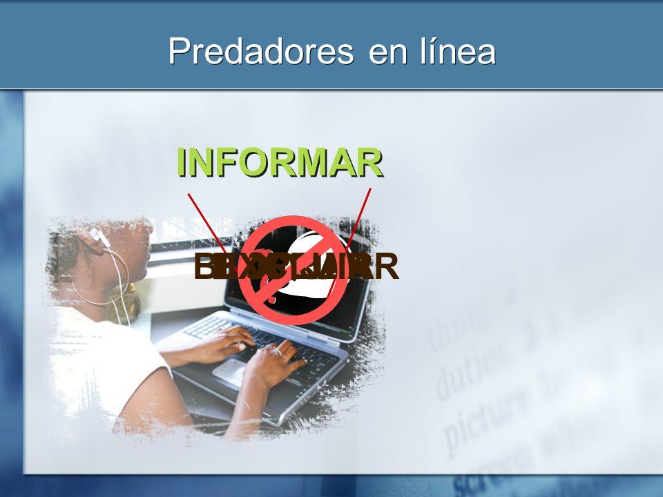 INFORMAR Predadores en línea BLOQUEAR BORRAR EXCLUIR