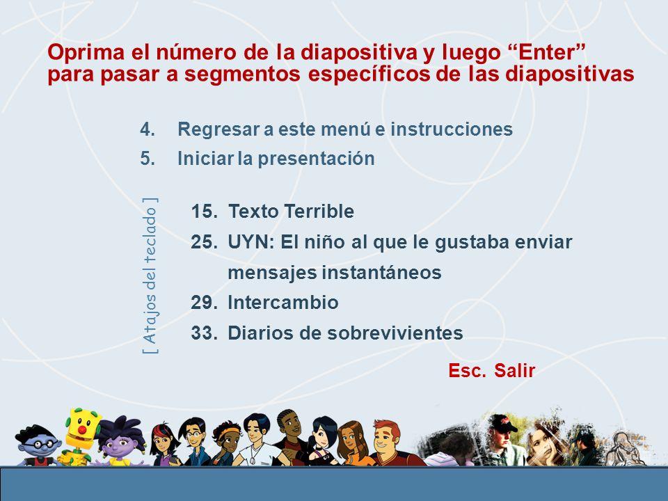 Oprima el número de la diapositiva y luego Enter para pasar a segmentos específicos de las diapositivas
