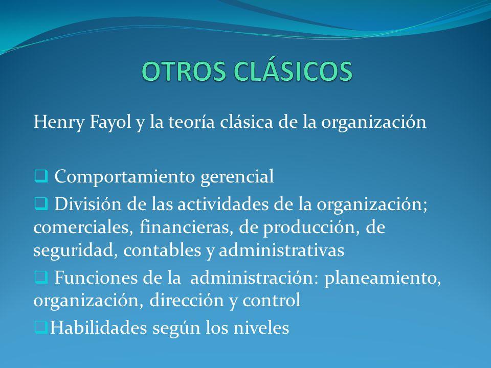 OTROS CLÁSICOS Henry Fayol y la teoría clásica de la organización