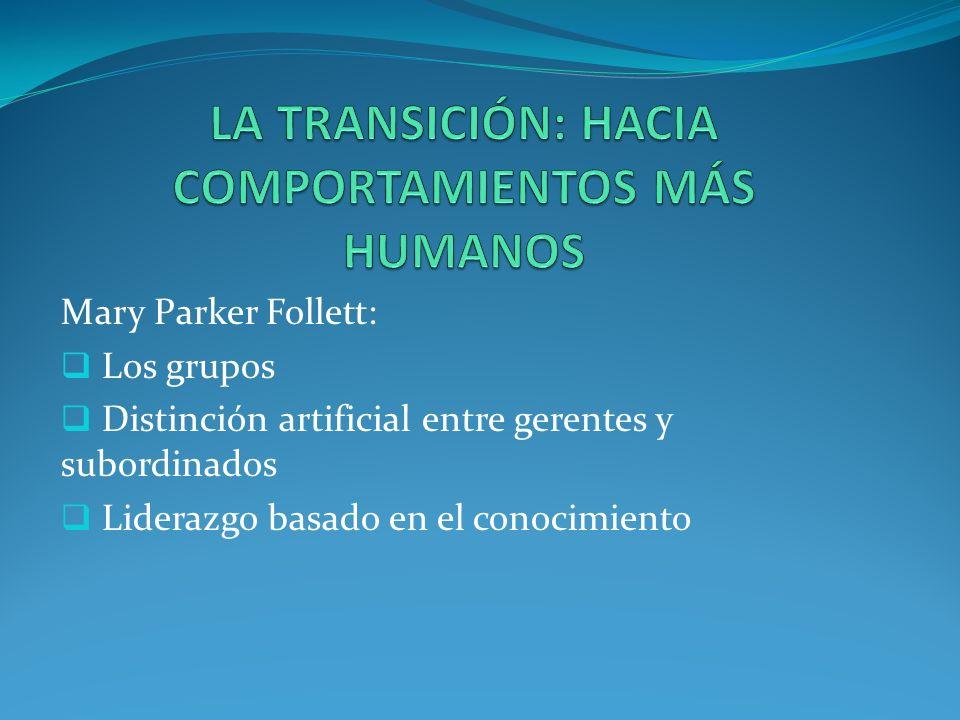 LA TRANSICIÓN: HACIA COMPORTAMIENTOS MÁS HUMANOS