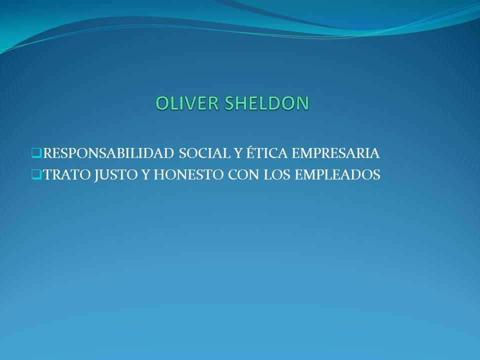 OLIVER SHELDON RESPONSABILIDAD SOCIAL Y ÉTICA EMPRESARIA
