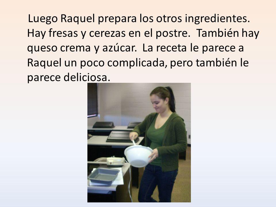 Luego Raquel prepara los otros ingredientes