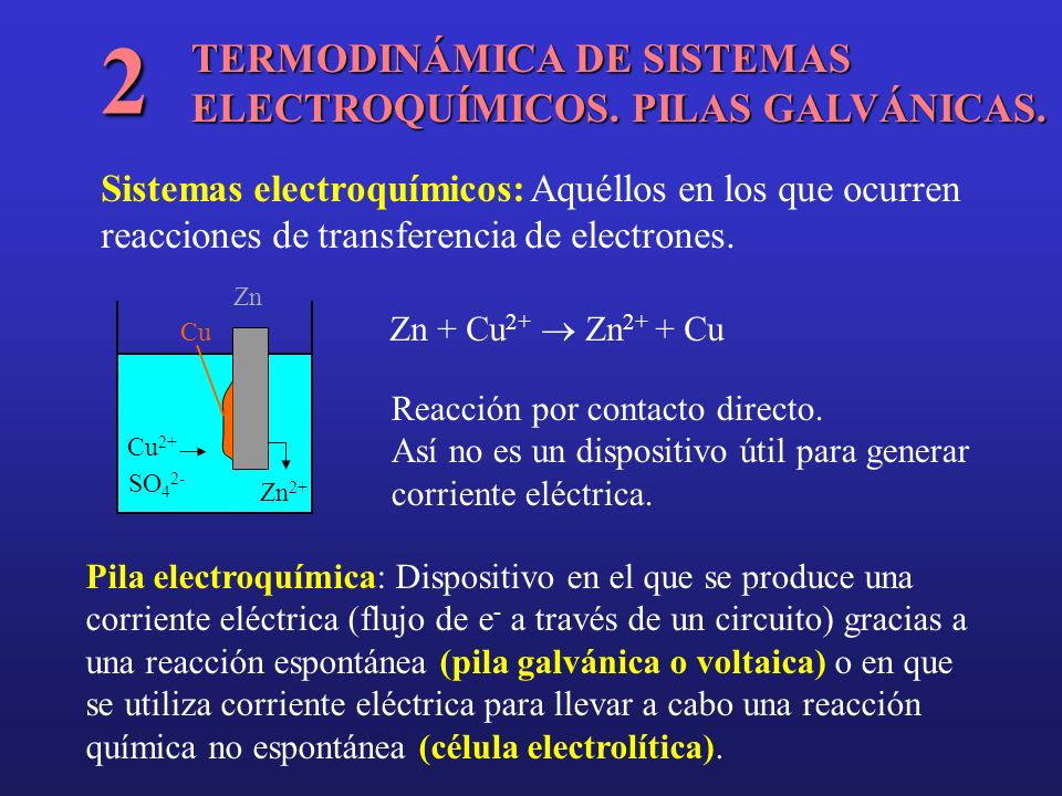 2 TERMODINÁMICA DE SISTEMAS ELECTROQUÍMICOS. PILAS GALVÁNICAS.