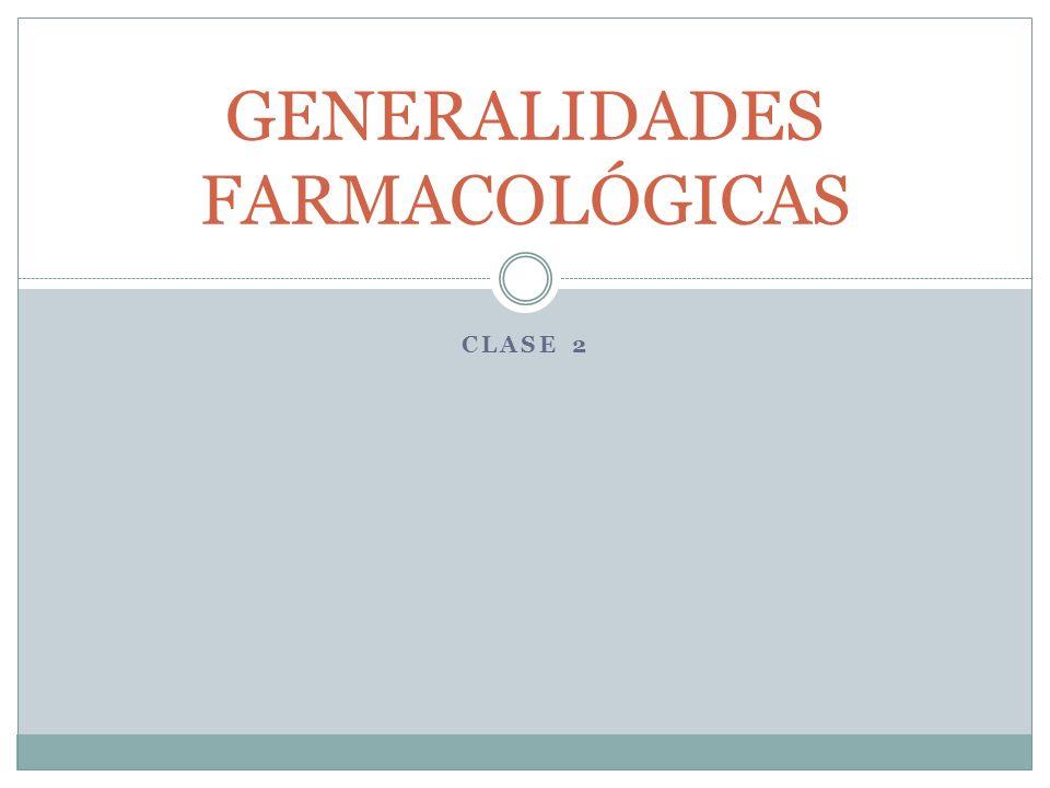 GENERALIDADES FARMACOLÓGICAS