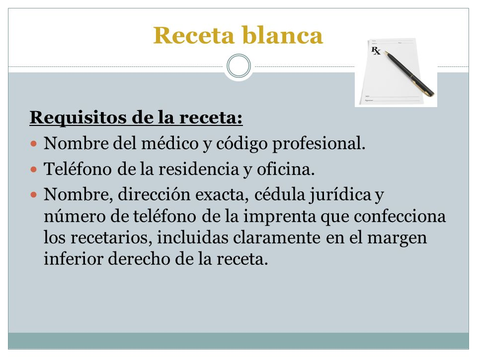 Receta blanca Requisitos de la receta: