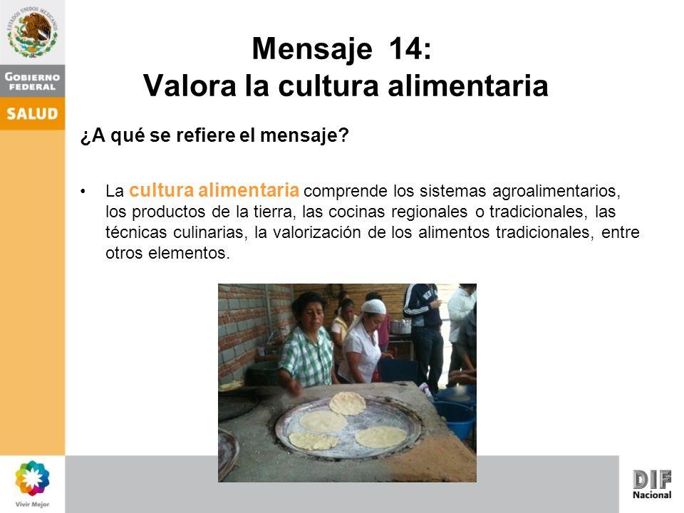 Mensaje 14: Valora la cultura alimentaria