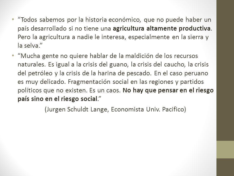 Todos sabemos por la historia económico, que no puede haber un país desarrollado si no tiene una agricultura altamente productiva. Pero la agricultura a nadie le interesa, especialmente en la sierra y la selva.