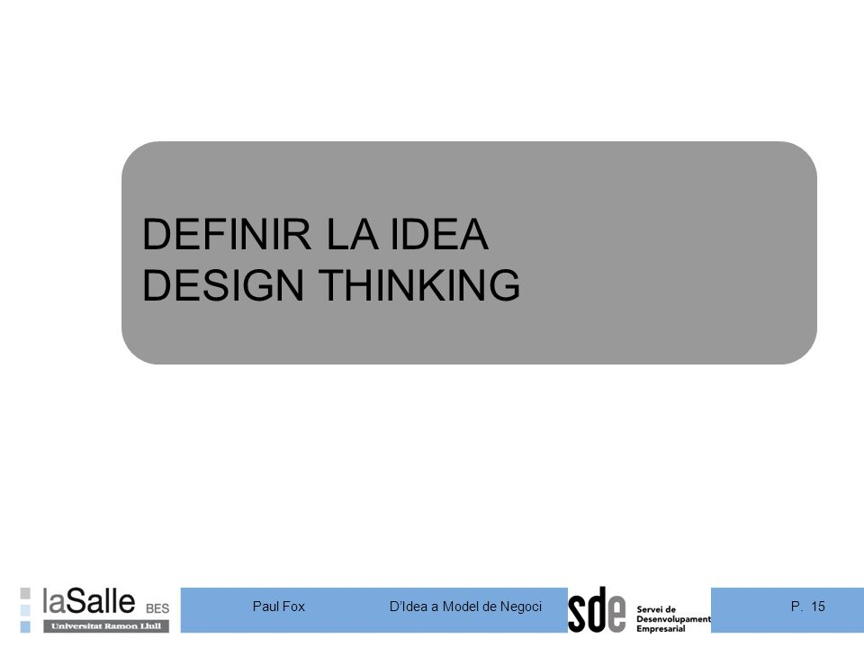 DEFINIR LA IDEA DESIGN THINKING