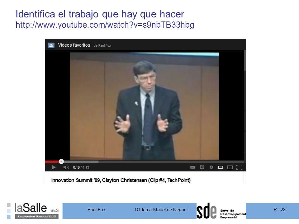 Identifica el trabajo que hay que hacer http://www. youtube. com/watch