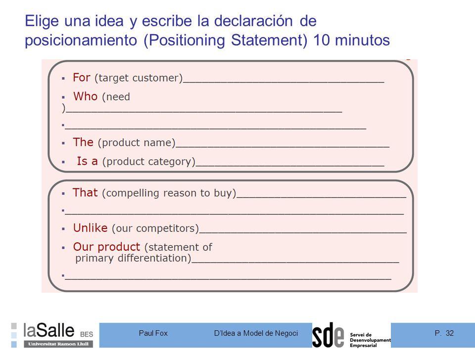 Elige una idea y escribe la declaración de posicionamiento (Positioning Statement) 10 minutos