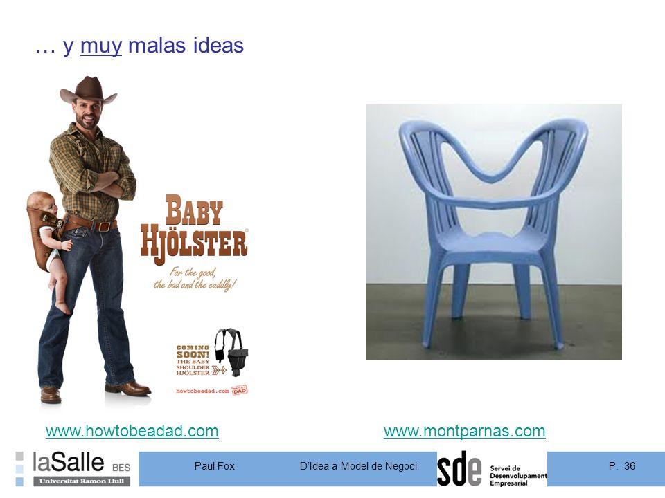 … y muy malas ideas www.howtobeadad.com www.montparnas.com