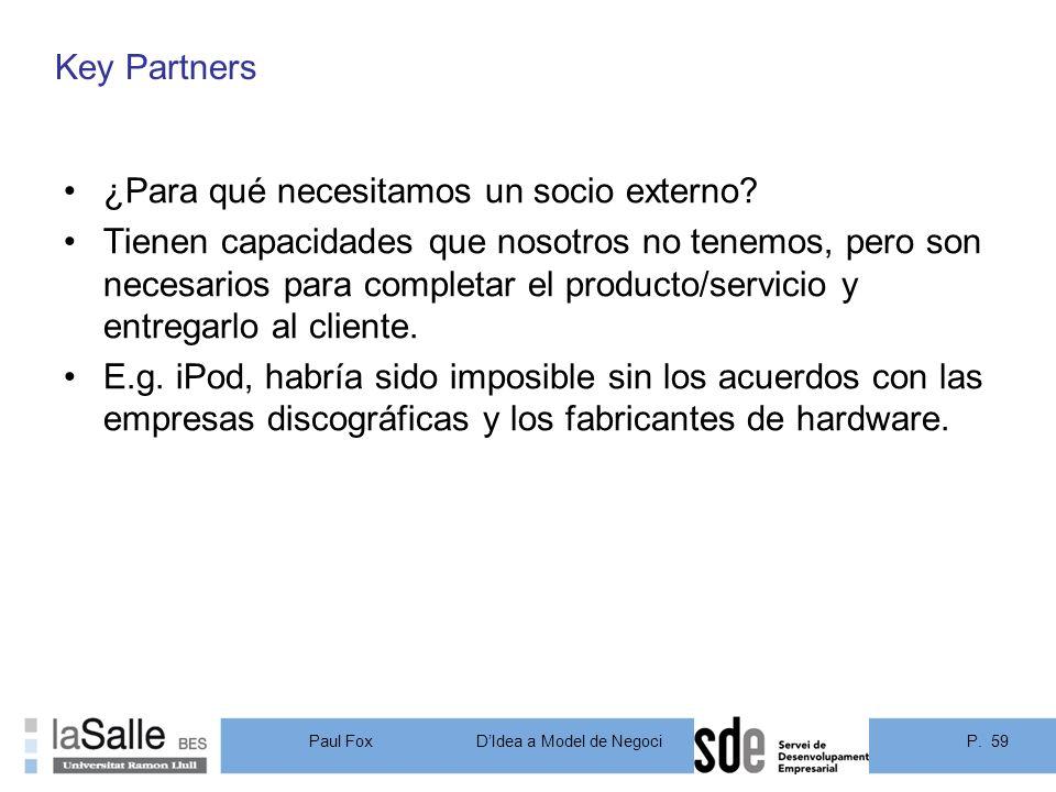Key Partners ¿Para qué necesitamos un socio externo