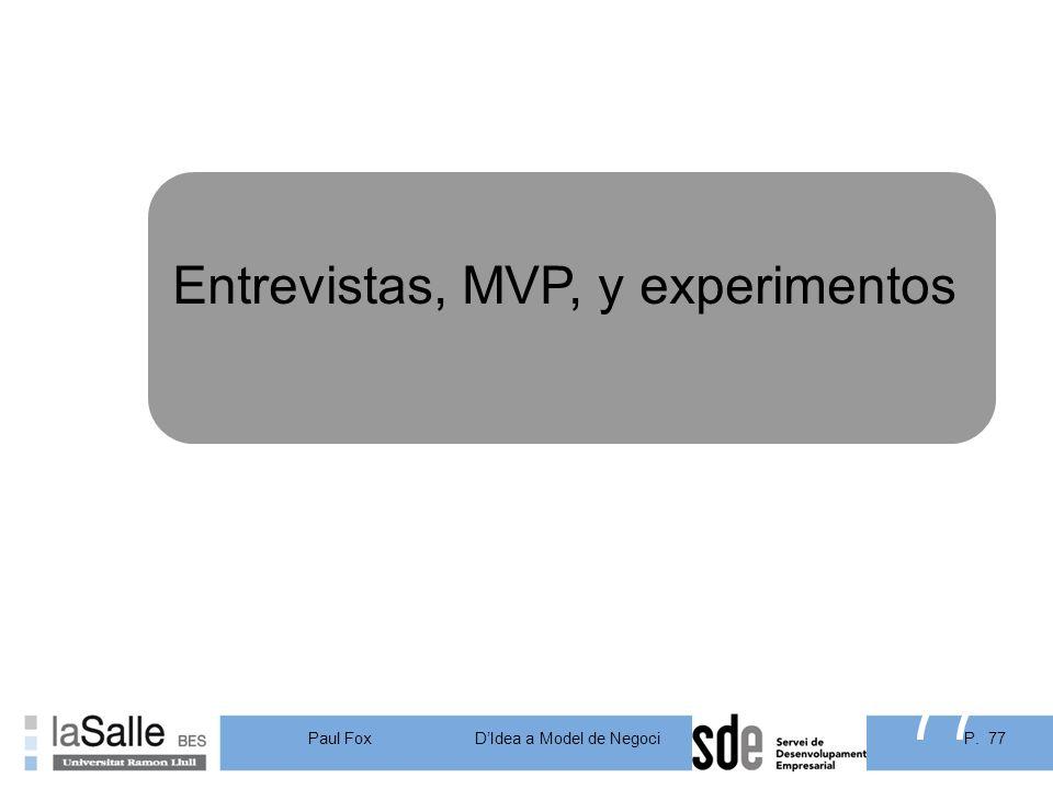 Entrevistas, MVP, y experimentos
