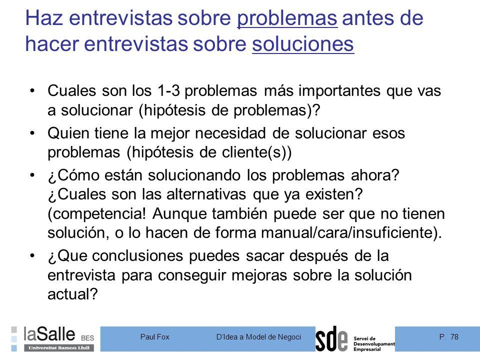 Haz entrevistas sobre problemas antes de hacer entrevistas sobre soluciones