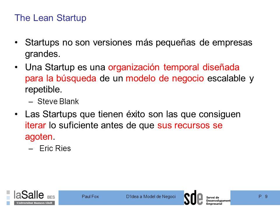 Startups no son versiones más pequeñas de empresas grandes.