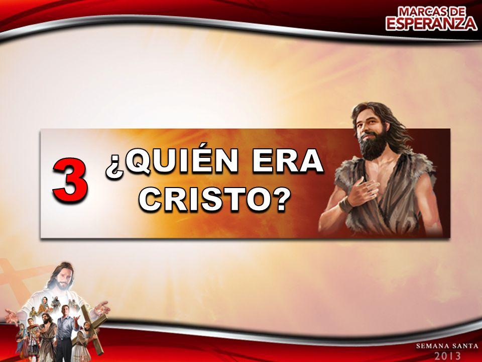 ¿QUIÉN ERA CRISTO 3