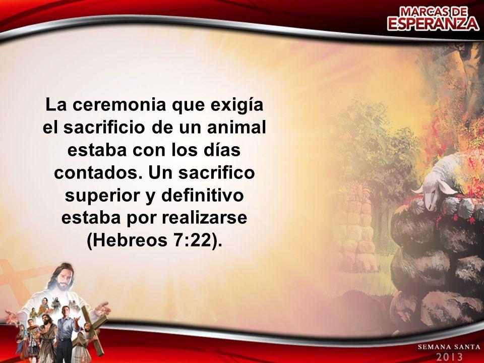 La ceremonia que exigía el sacrificio de un animal estaba con los días contados.