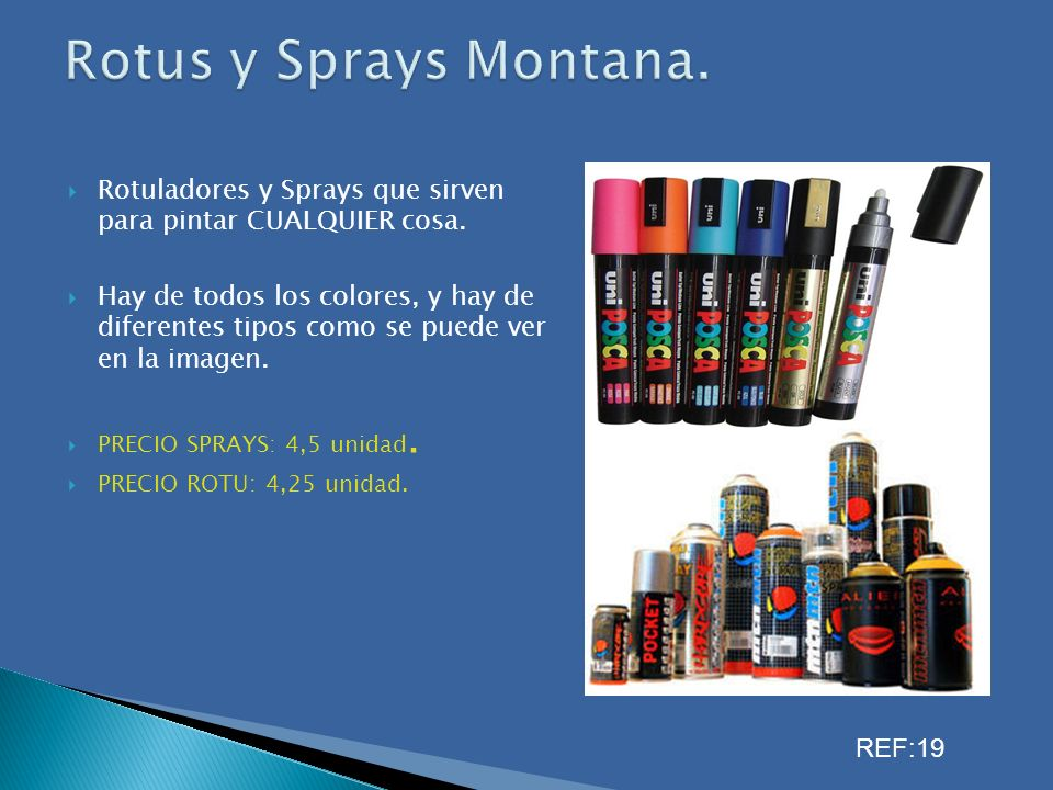 Rotus y Sprays Montana. Rotuladores y Sprays que sirven para pintar CUALQUIER cosa.
