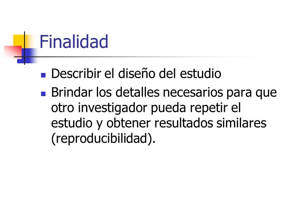 Finalidad Describir el diseño del estudio