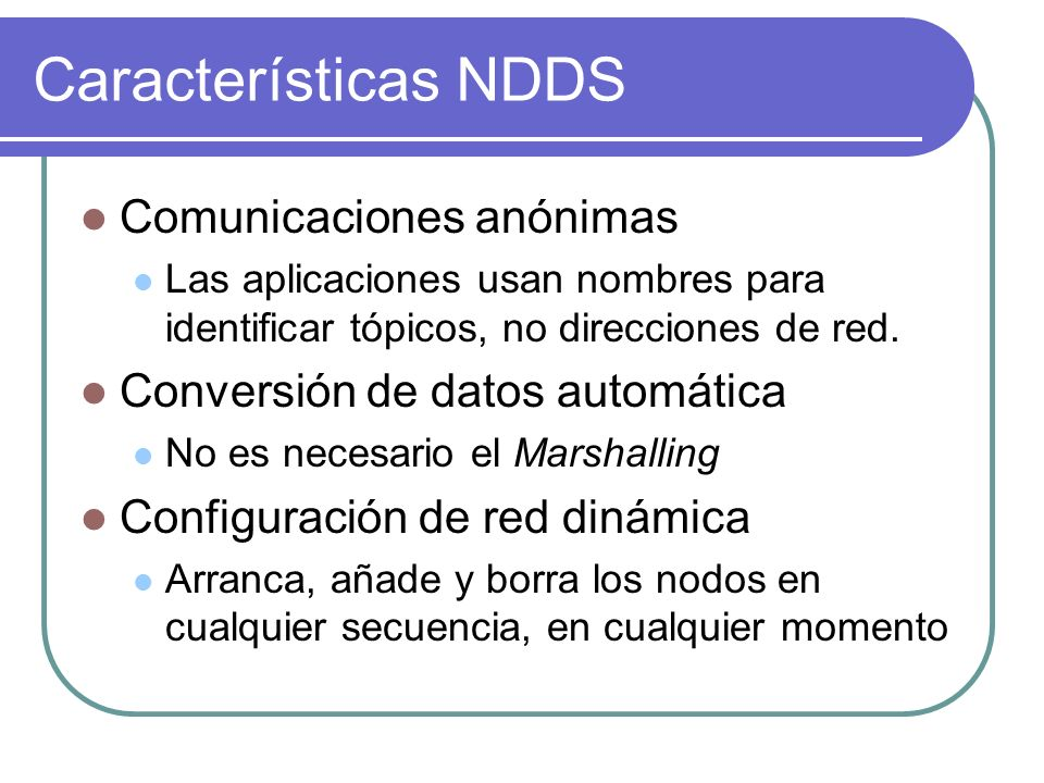 Características NDDS Comunicaciones anónimas