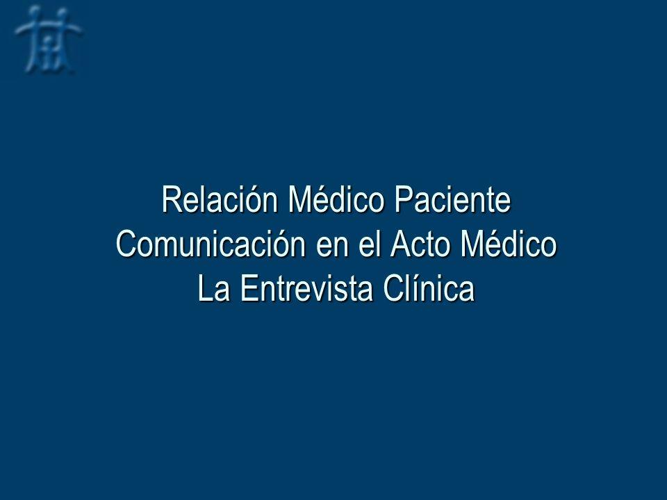 Relación Médico Paciente Comunicación en el Acto Médico La Entrevista Clínica
