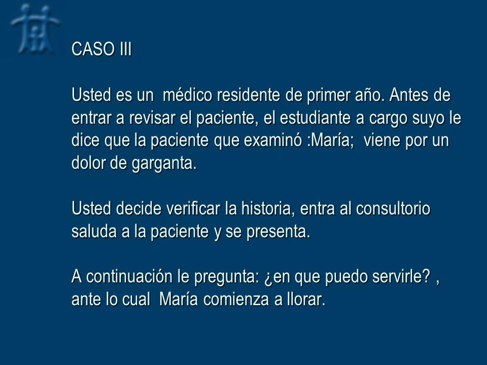 CASO III Usted es un médico residente de primer año