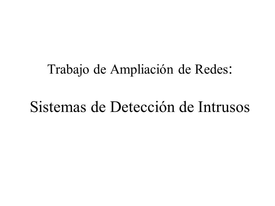 Trabajo de Ampliación de Redes: Sistemas de Detección de Intrusos