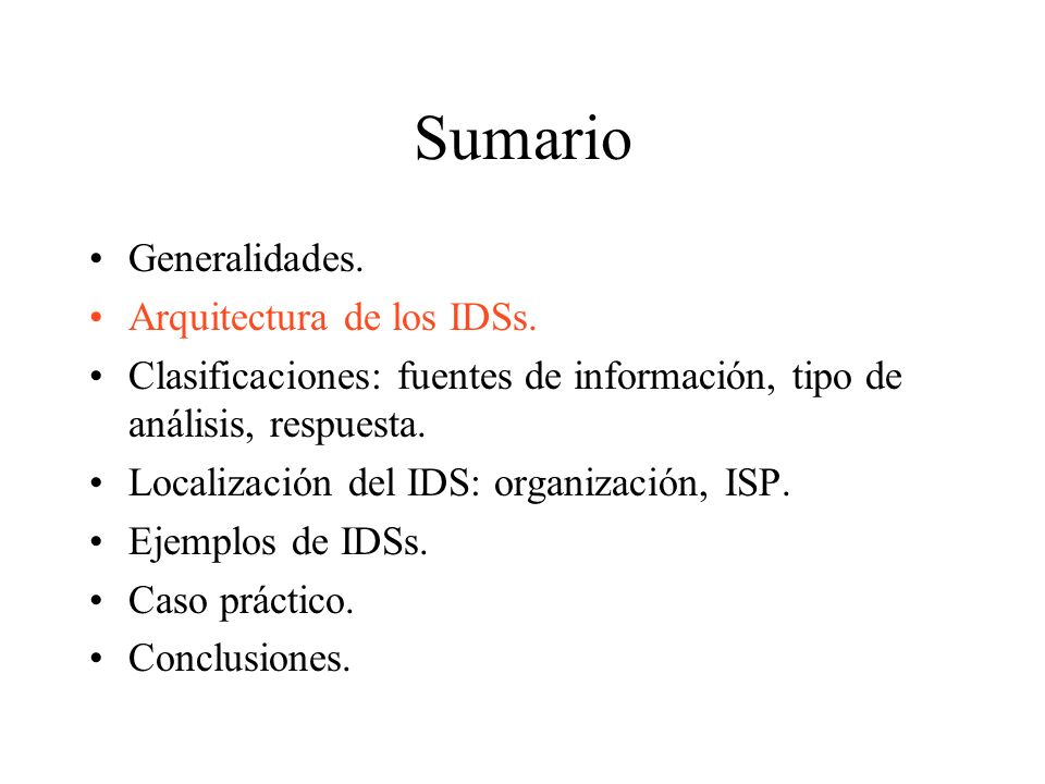 Sumario Generalidades. Arquitectura de los IDSs.