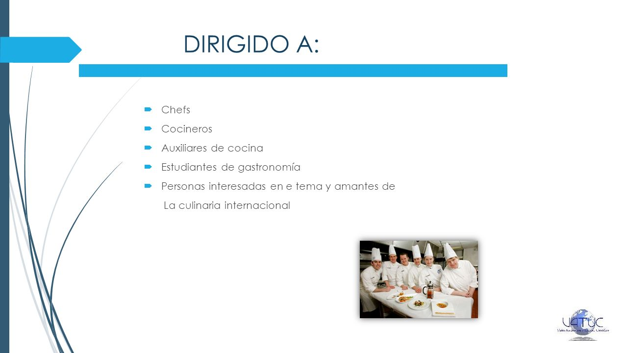 DIRIGIDO A: Chefs Cocineros Auxiliares de cocina