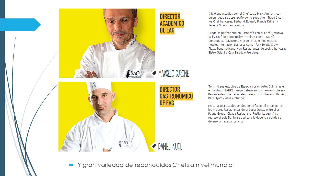 Y gran variedad de reconocidos Chefs a nivel mundial