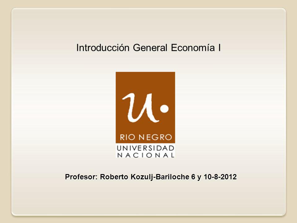 Profesor: Roberto Kozulj-Bariloche 6 y 10-8-2012