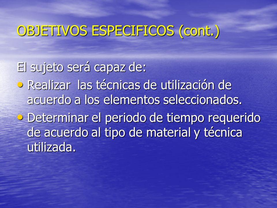 OBJETIVOS ESPECIFICOS (cont.)