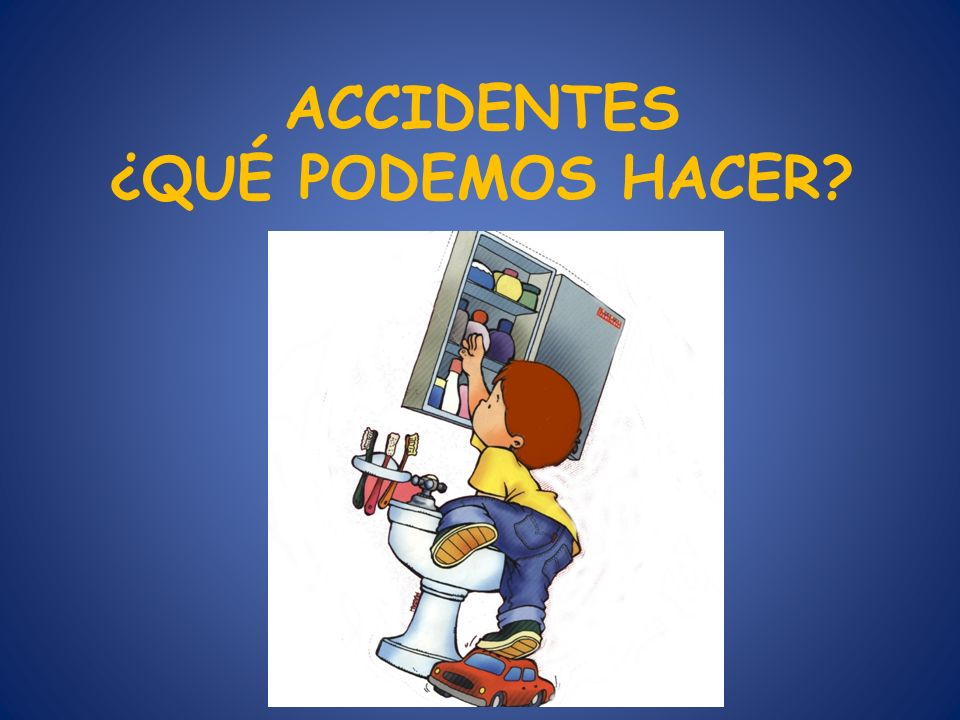 ACCIDENTES ¿QUÉ PODEMOS HACER