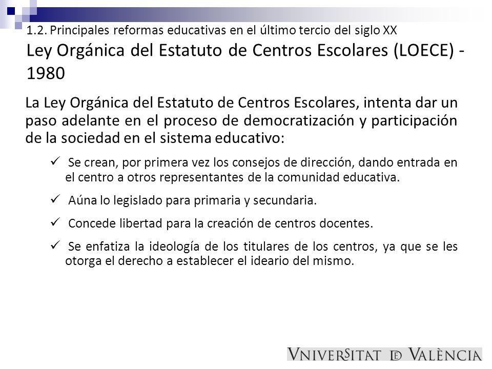 1.2. Principales reformas educativas en el último tercio del siglo XX Ley Orgánica del Estatuto de Centros Escolares (LOECE) -1980
