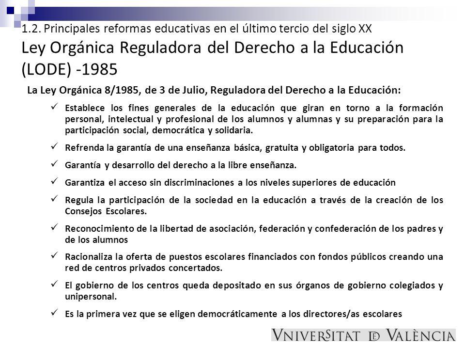 1.2. Principales reformas educativas en el último tercio del siglo XX Ley Orgánica Reguladora del Derecho a la Educación (LODE) -1985