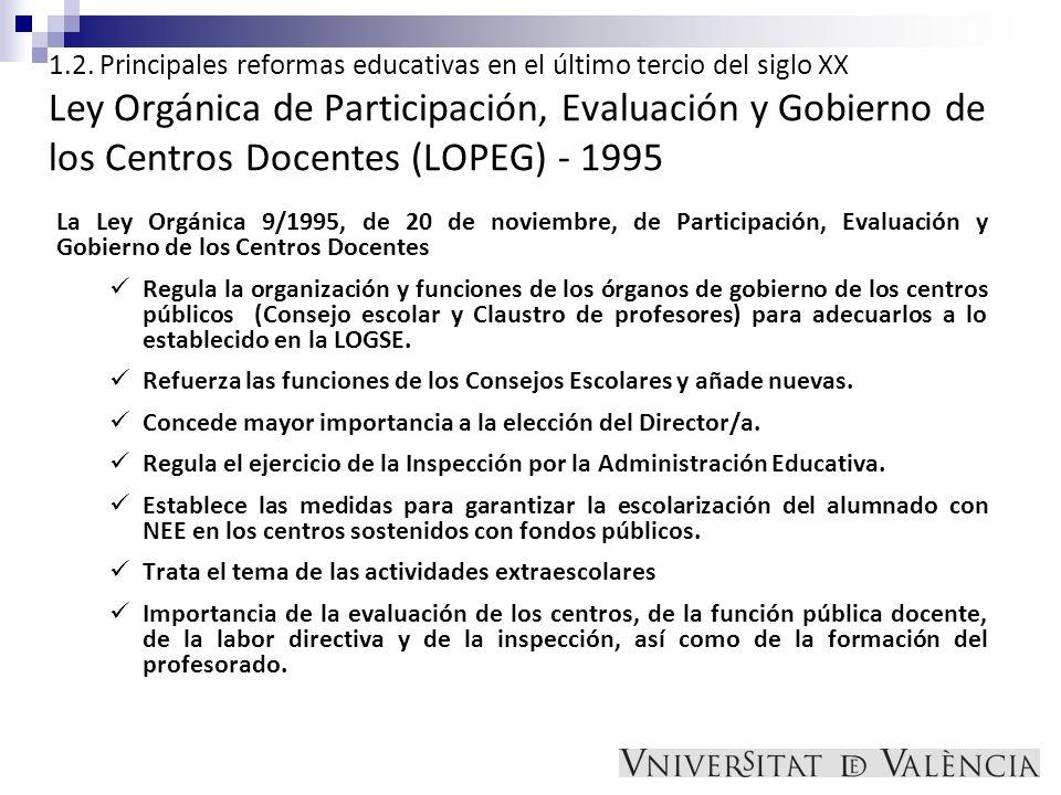 1.2. Principales reformas educativas en el último tercio del siglo XX Ley Orgánica de Participación, Evaluación y Gobierno de los Centros Docentes (LOPEG) - 1995
