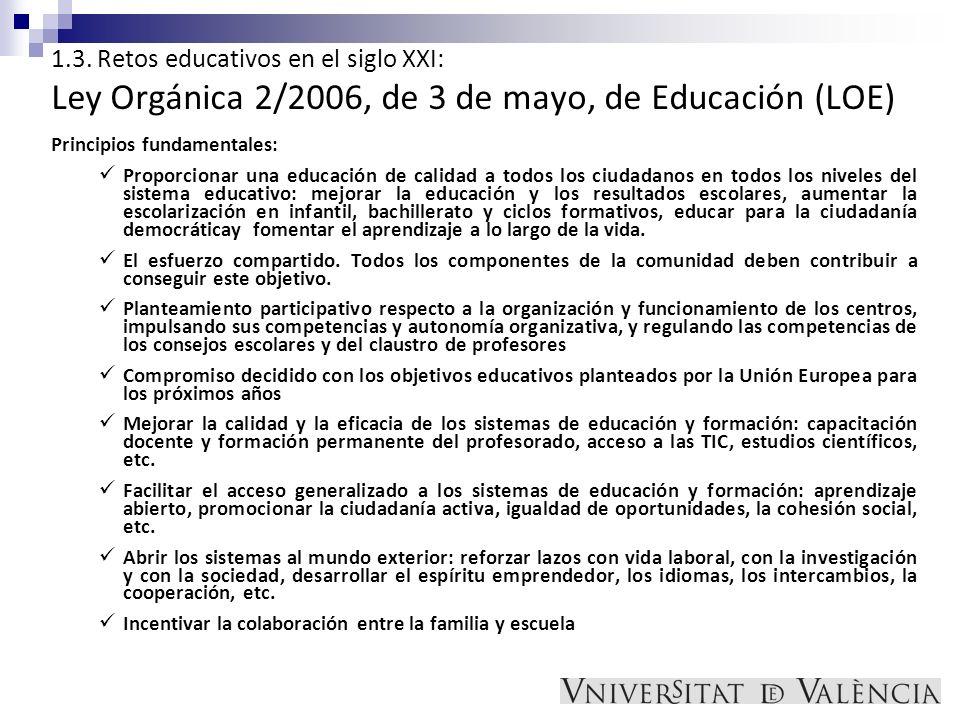 1.3. Retos educativos en el siglo XXI: Ley Orgánica 2/2006, de 3 de mayo, de Educación (LOE)